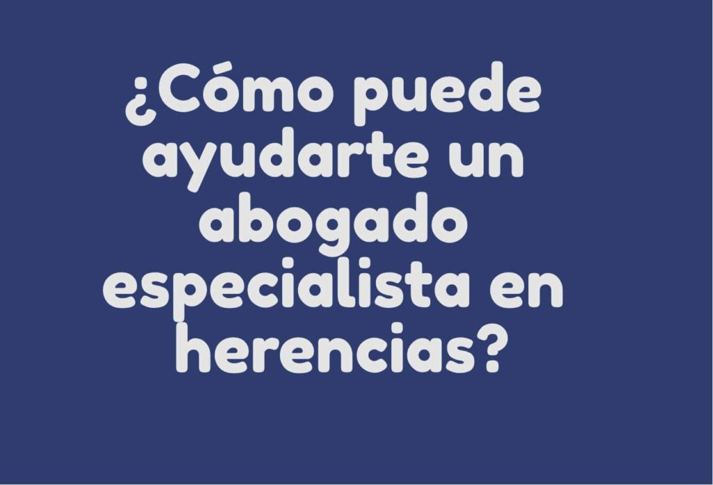 abogados especialistas en herencias madrid 3